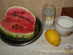 Арбузное варенье ( из мякоти ): Подготовить продукты для арбузного варенья из мякоти.