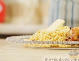 Марокканский кус-кус: Подаем кус-кус с кусочком сливочного масла.  Приятного аппетита!