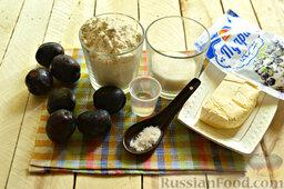 Галета со сливами: Согласно списку нужных для галеты со сливой продуктов подготавливаем ингредиенты.