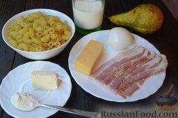 Паста с грушей и беконом, под соусом бешамель: Подготовьте все ингредиенты для пасты с беконом и грушей.