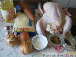 Плов с курицей: Ингредиенты для плова с курицей перед Вами. Простые и легкодоступные.