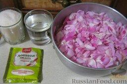 Варенье из лепестков роз: Продукты для варенья из лепестков роз перед вами.