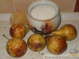 Варенье из груш с лимоном: Подготовить продукты для грушевого варенья с лимоном.